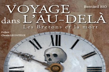 Voyage dans l'au-delà, les Bretons et la mort : interview de Bernard Rio