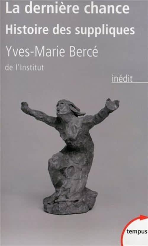 Yves-Marie Bercé. La Dernière chance [chronique littéraire]