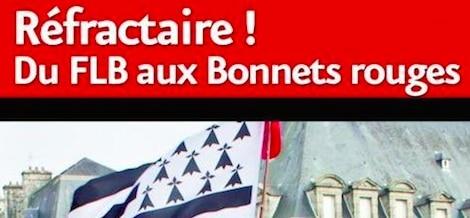 Réfractaire ! Du FLB aux Bonnets Rouges, par Jean Bothorel