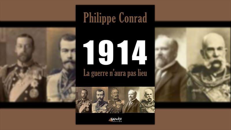 Philippe Conrad : «1914, La guerre n'aura pas lieu»