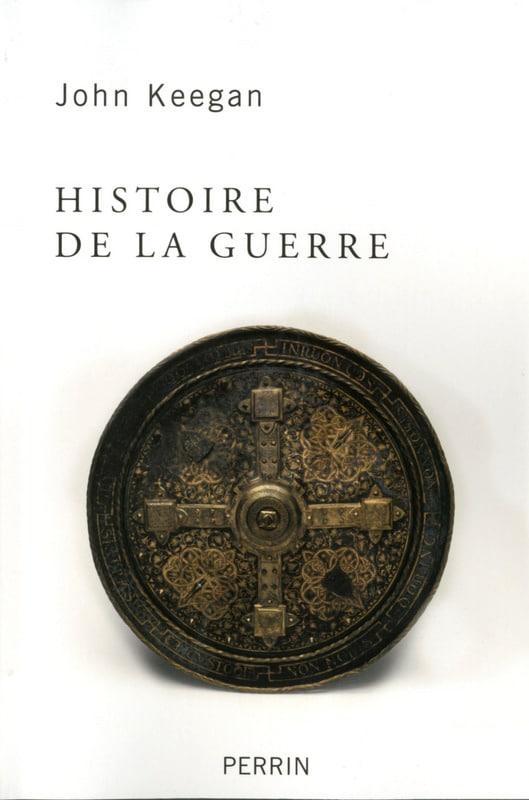 Histoire de la guerre, par John Keegan (Perrin)