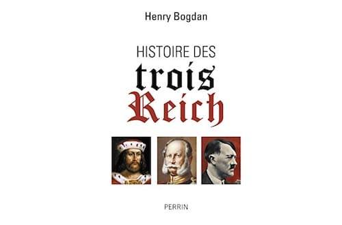 Histoire des trois Reich, d'Henry Bogdan
