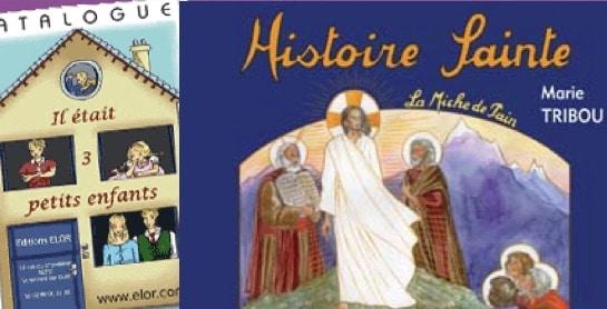 Editions Elor. « Histoire Sainte » et « il était trois petits enfants »
