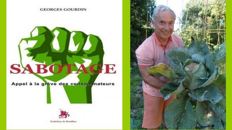 Sabotage, par Georges Gourdin. « Mon livre a pour objectif de contribuer à enclencher une grève générale de la consommation » [interview]