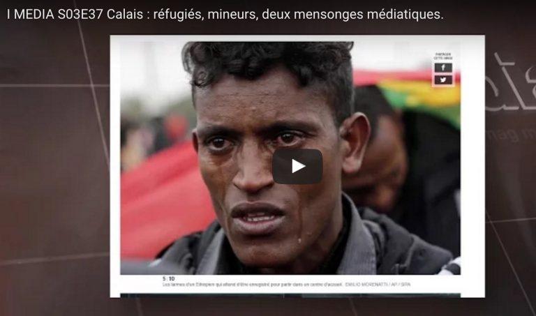 I Media spécial Calais : réfugiés, mineurs, deux mensonges médiatiques [vidéo]