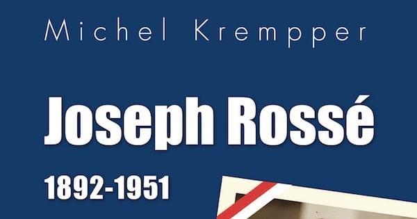 Joseph Rossé, Alsacien interdit de mémoire (1892-1951)