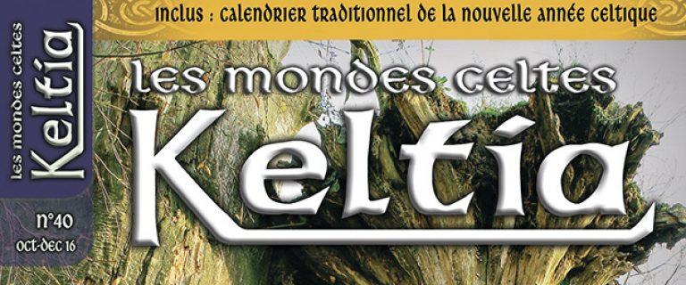 Keltia Magazine, les mondes celtes n°40 : les celtes, le bois et la forêt