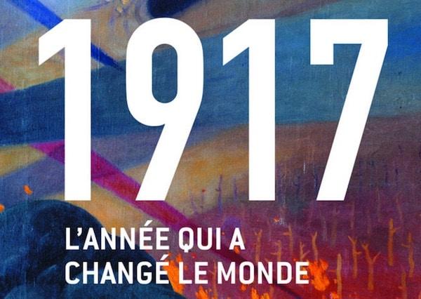 1917, l'année qui a changé le monde, par Jean-Christophe Buisson [interview]