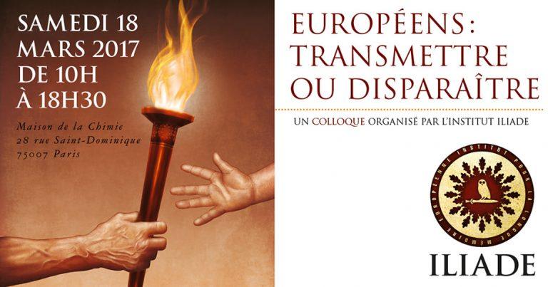 Colloque de l'Institut Iliade à Paris le 18 mars 2017 : Européens, transmettre ou disparaitre ?