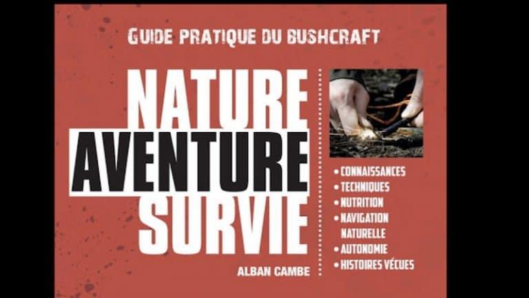 Nature Aventure Survie : un guide pratique du Bushcraft