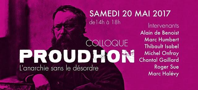 Paris. Colloque « Proudhon, l'anarchie dans le désordre », le 20 mai