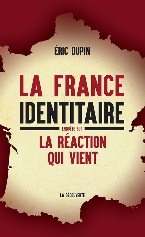 France identitaire Eric Dupin