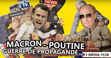 I-Média Macron Poutine Propagande