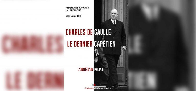Charles de Gaulle, le dernier capétien ?