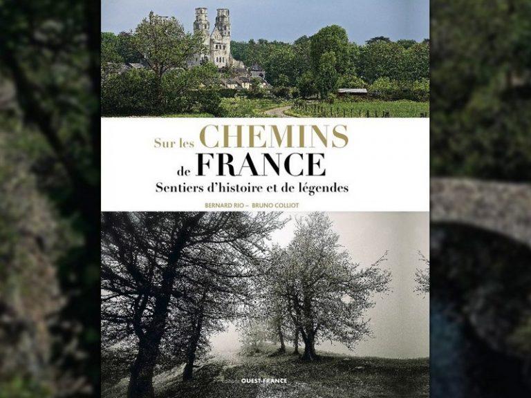 Marcher sur les chemins de France avec Bernard Rio et Bruno Colliot