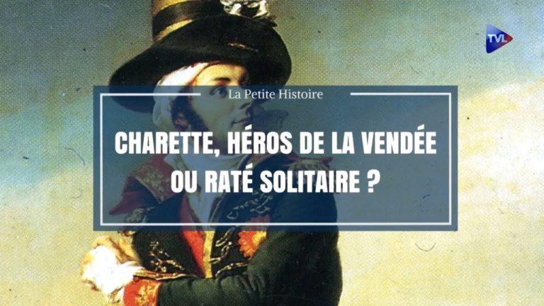 La petite histoire : Charette, héros de la Vendée ou raté solitaire ?