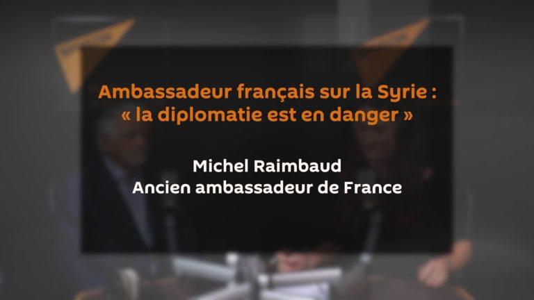 Syrie : « La diplomatie est en danger parce que le droit international est complètement bafoué »
