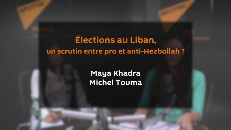 Hezbollah, Syrie, Iran, Arabie saoudite, les enjeux de l'élection libanaise