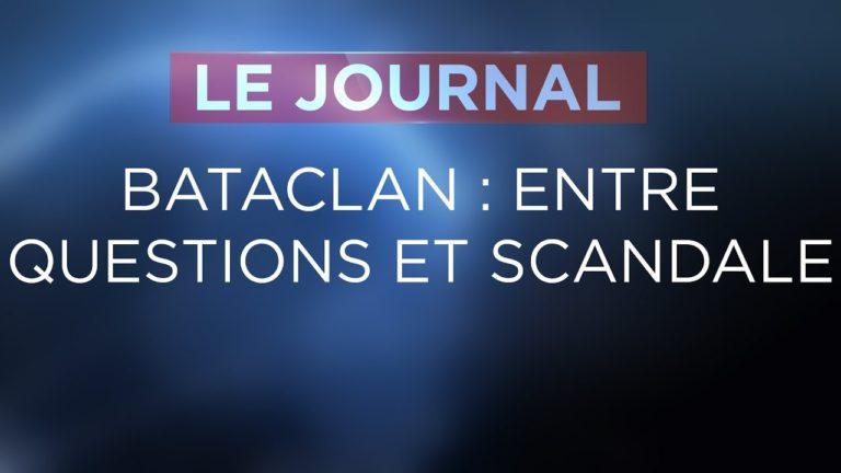 Bataclan : entre questions et scandale [Vidéo]