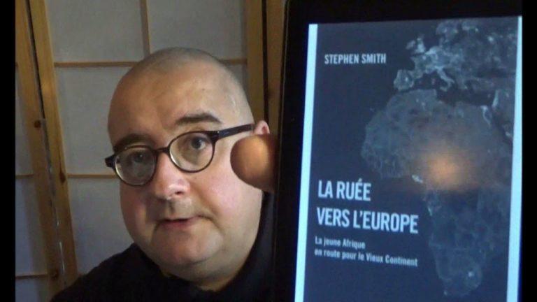 La ruée vers l'Europe : le livre de Stephen Smith décortiqué [Vidéo]