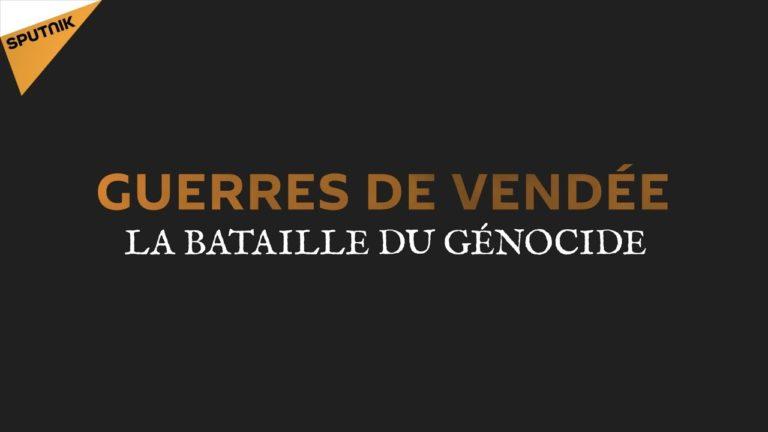 Guerres de Vendée : la bataille du génocide [Vidéo]