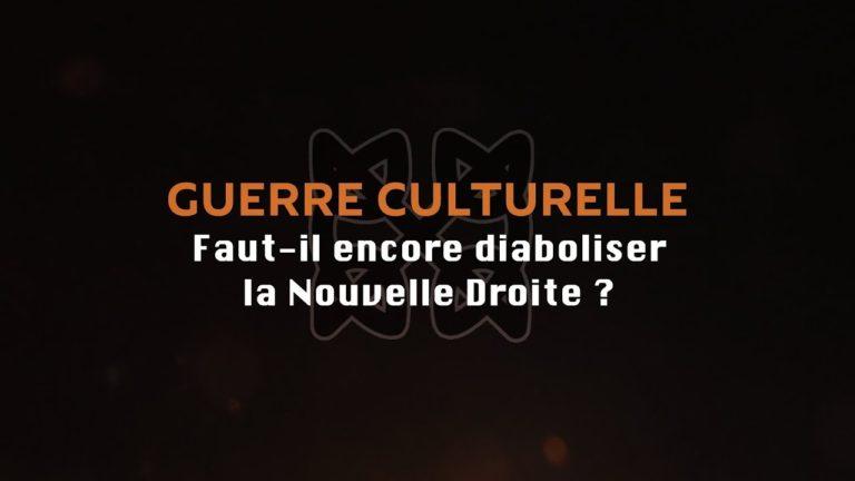 Guerre culturelle : faut-il encore diaboliser la Nouvelle Droite ? [Vidéo reportage]