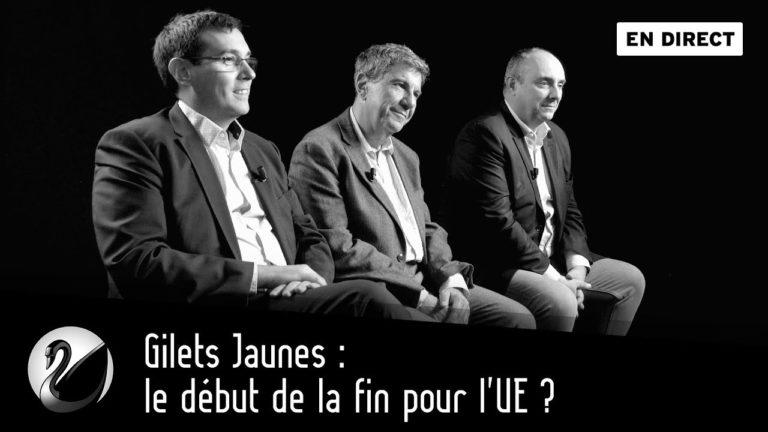 Gilets Jaunes : le début de la fin pour l'UE ? [Vidéo]