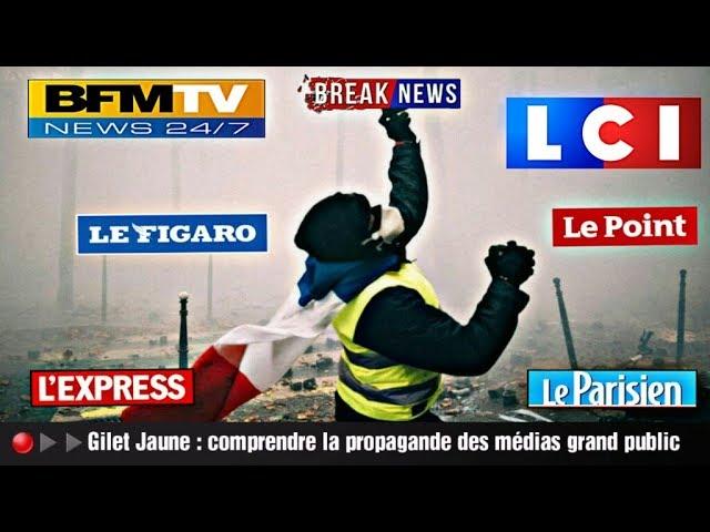 Gilets Jaunes : Comprendre la manipulation des grandes sociétés de médias en 5min [Vidéo]