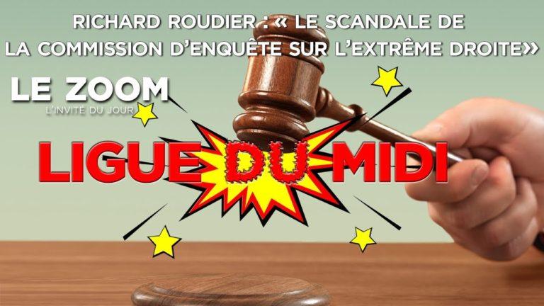 Richard Roudier dénonce « le scandale de la Commission d'enquête sur l'extrême droite » [Vidéo]
