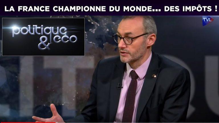 La France championne du monde… des impôts ! [Vidéo]