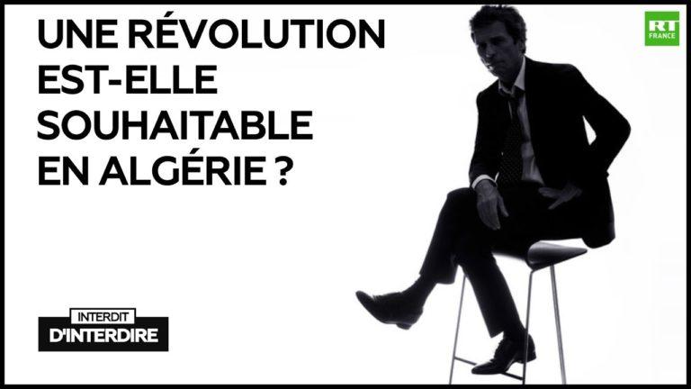 Débat. Une révolution est-elle souhaitable en Algérie ? [Vidéo]