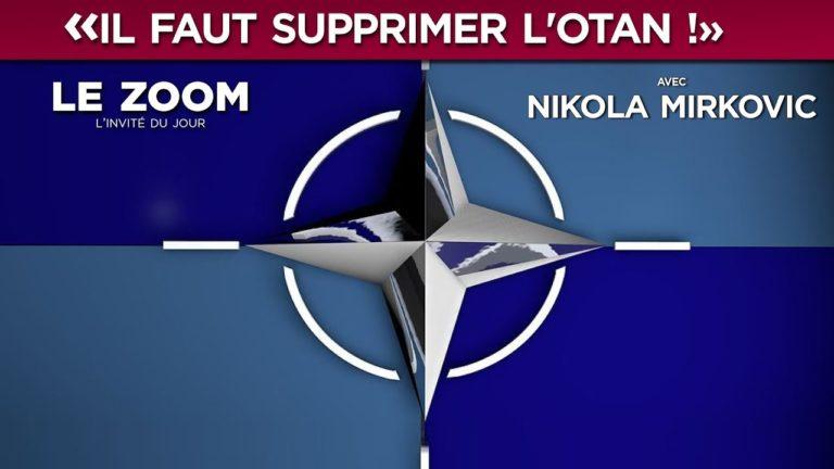 Nikola Mirkovic : « Il faut supprimer l'OTAN ! » [Vidéo]
