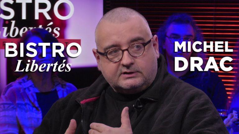 Bistro Libertés avec Michel Drac [Vidéo]