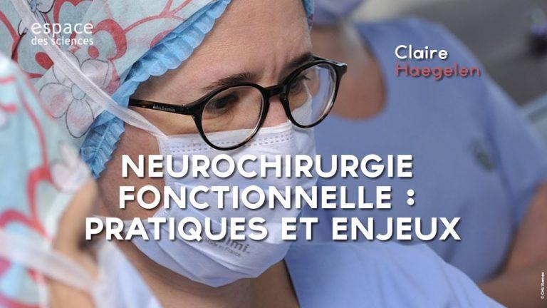 Neurochirurgie fonctionnelle : pratiques et enjeux [Vidéo]