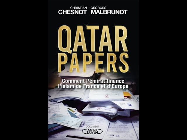 Qatar Papers : les financements des mosquées des Frères Musulmans en Europe [Vidéo]