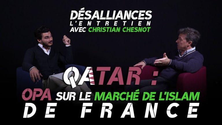 Qatar : OPA sur le marché de l'Islam de France, avec Christian Chesnot [Vidéo]