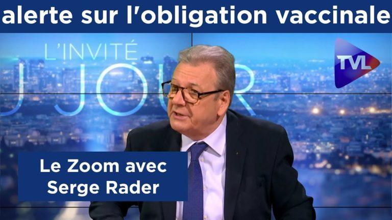 Serge Rader : alerte sur l'obligation vaccinale [Vidéo]
