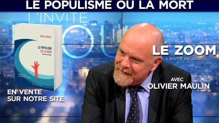 Olivier Maulin : le populisme ou la mort [Vidéo]