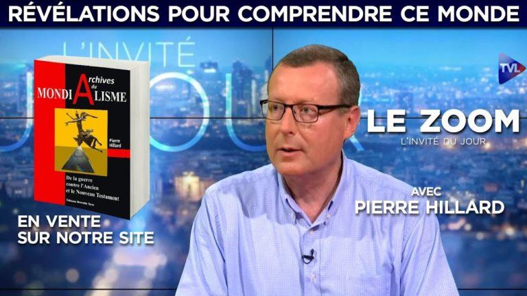 Pierre Hillard : révélations pour comprendre ce monde [Vidéo]