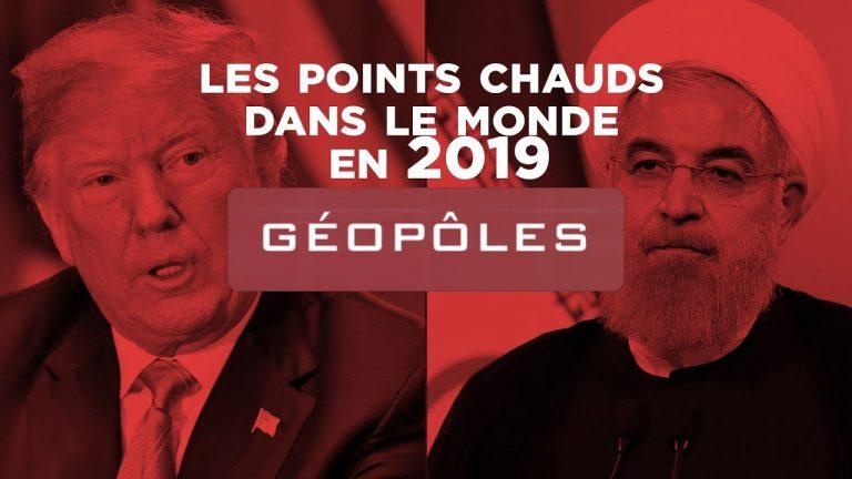 Géopolitique. Les points chauds dans le monde en 2019 [Vidéo]