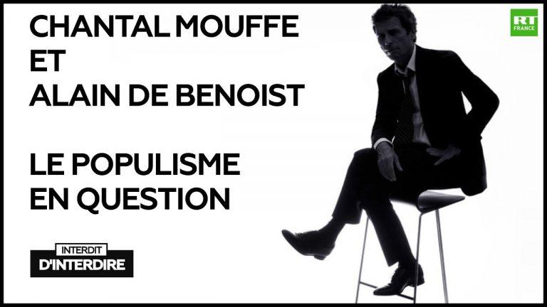 Chantal Mouffe et Alain de Benoist – Le populisme en question [Vidéo]