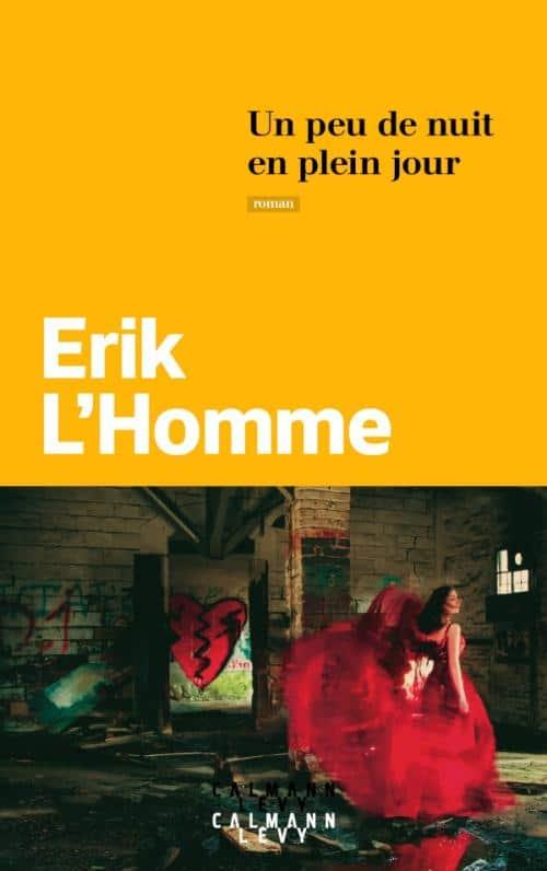 Roman Erik L'Homme_Un peu de nuit en plein jour