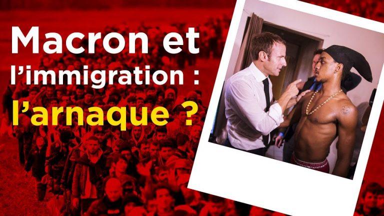 Macron et l'immigration : l'arnaque ? [Vidéo]