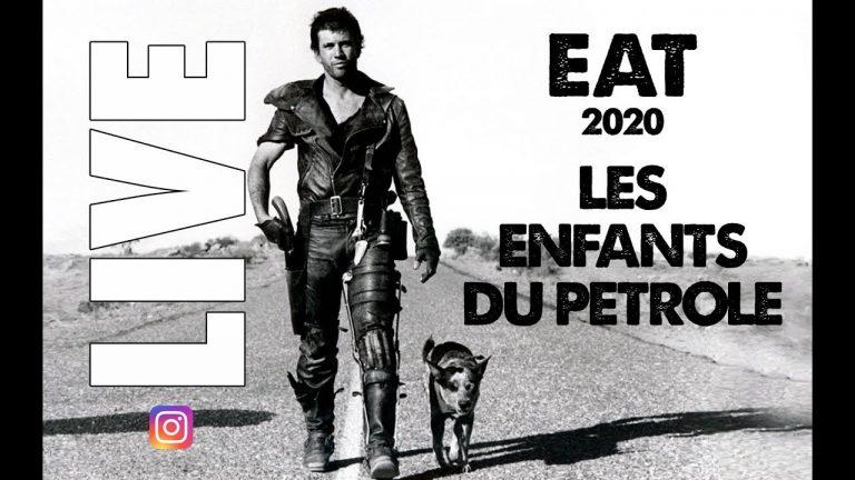 EAT 2020 «Les Enfants du Pétrole» #2 [Vidéo]