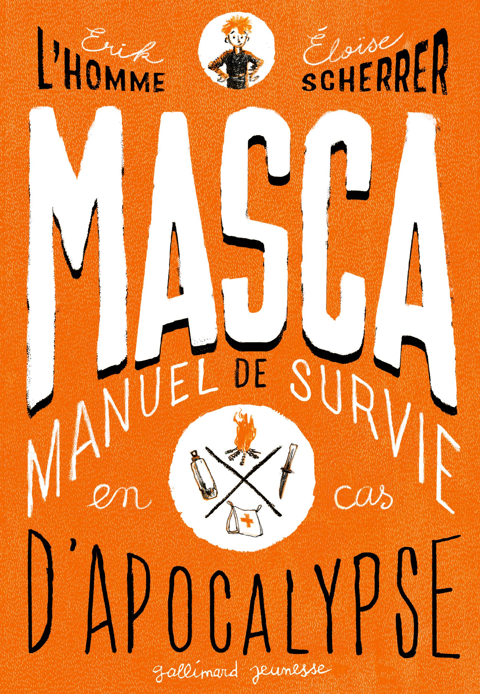 Manuel de survie en cas d'apocalypse - Erik L'Homme