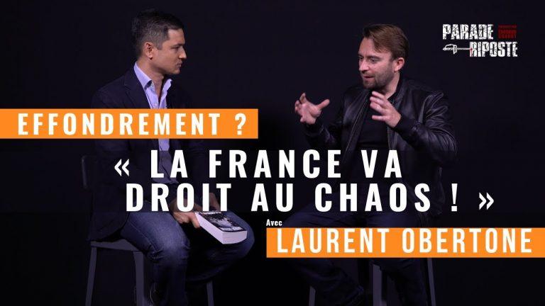 Effondrement ? « La France va droit au chaos », selon Laurent Obertone [Vidéo]