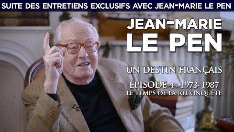 Jean-Marie Le Pen, un destin français : 1973-1987 / Le temps de la reconquête [Vidéo]