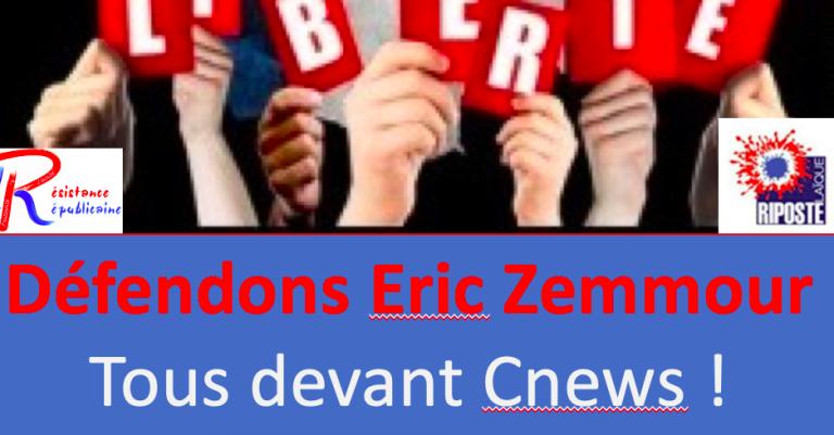 Un appel à rassemblement le 10 novembre devant Cnews pour défendre Eric Zemmour : Rassemblement annulé à la demande de l'intéressé [MAJ]