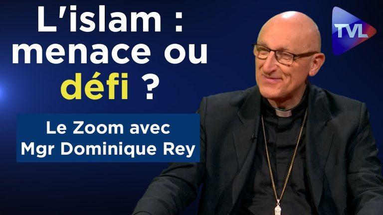 L'islam : menace ou défi ? Débat avec Mgr Dominique Rey [Vidéo]