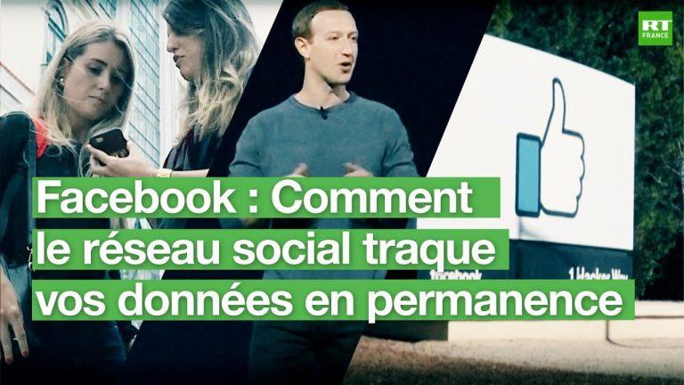 Comment Facebook traque vos données en permanence